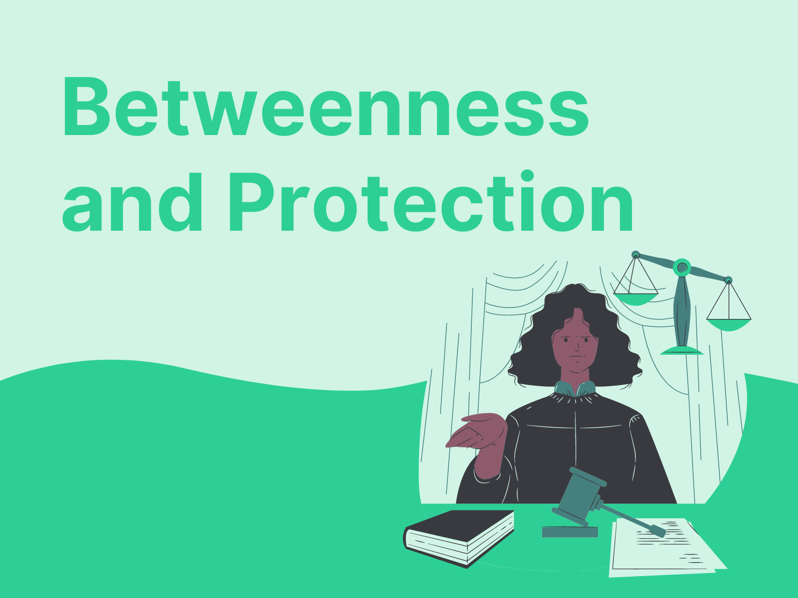 Betweenness and Protection